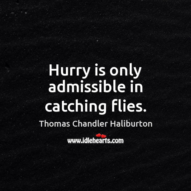 Hurry Quotes