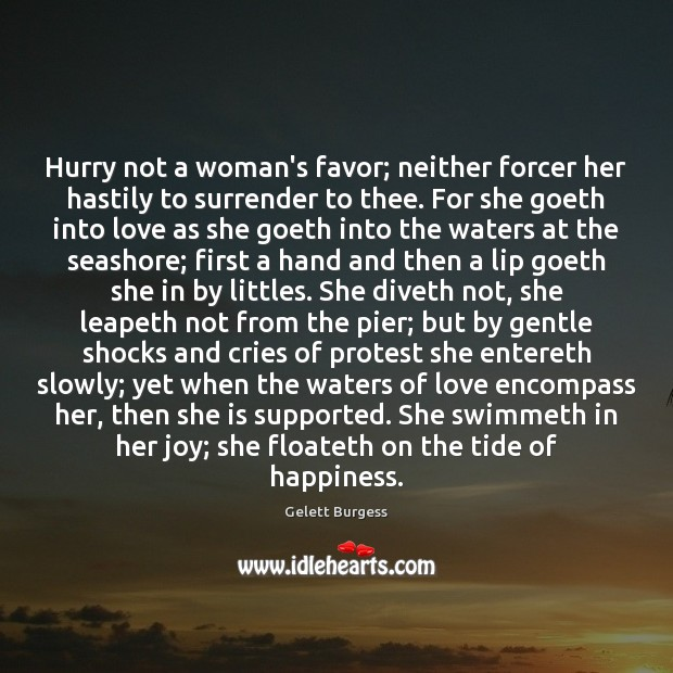 Image, Hurry not a woman's favor; neither forcer her hastily to surrender to