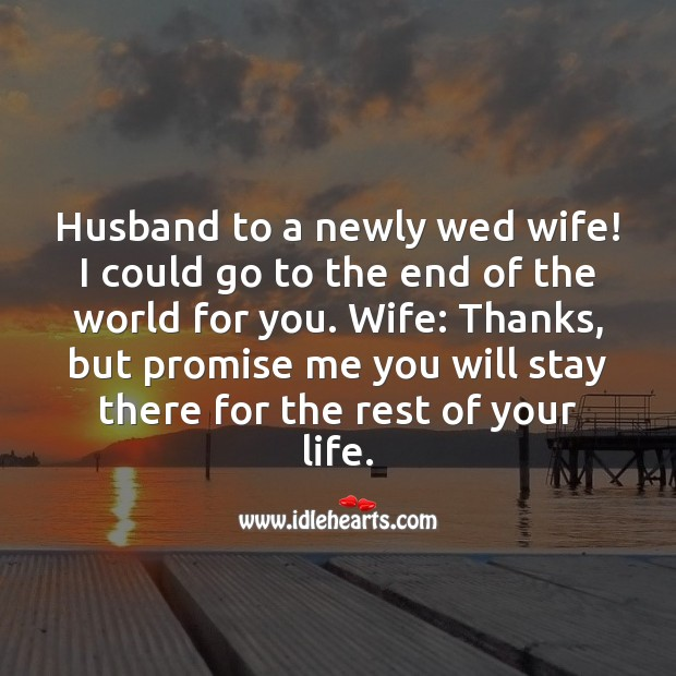 Husband to a newly wed wife! Funny Quotes Image