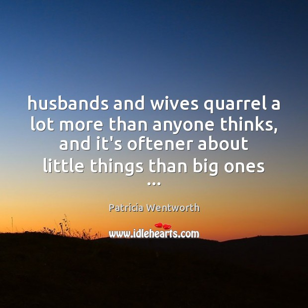 Husbands and wives quarrel a lot more than anyone thinks, and it's Image