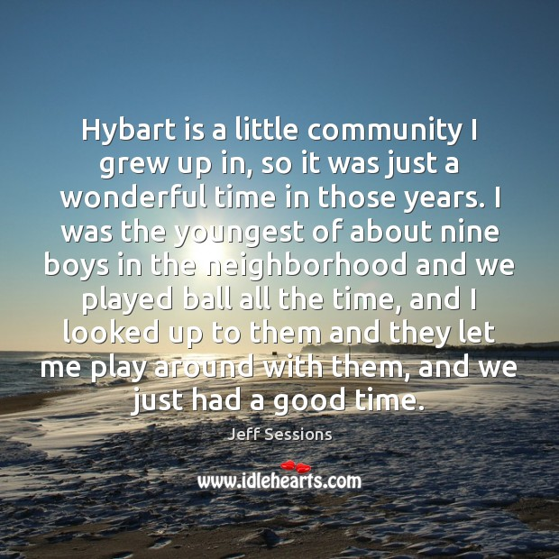Hybart is a little community I grew up in, so it was Jeff Sessions Picture Quote