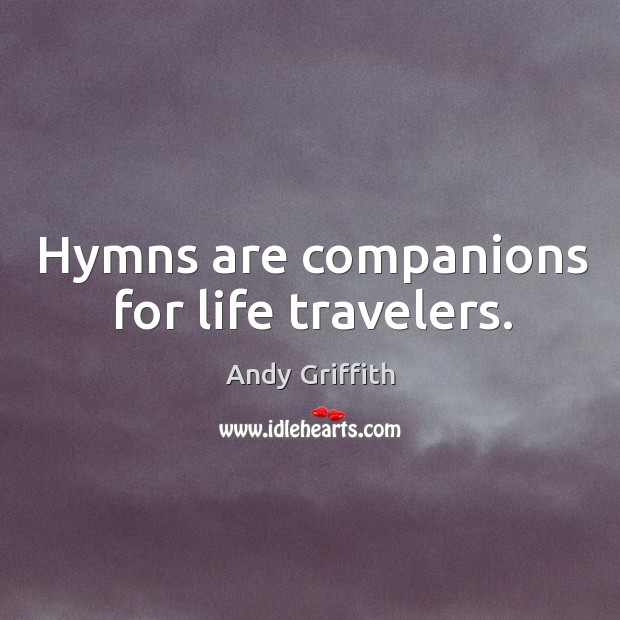 Image, Hymns are companions for life travelers.