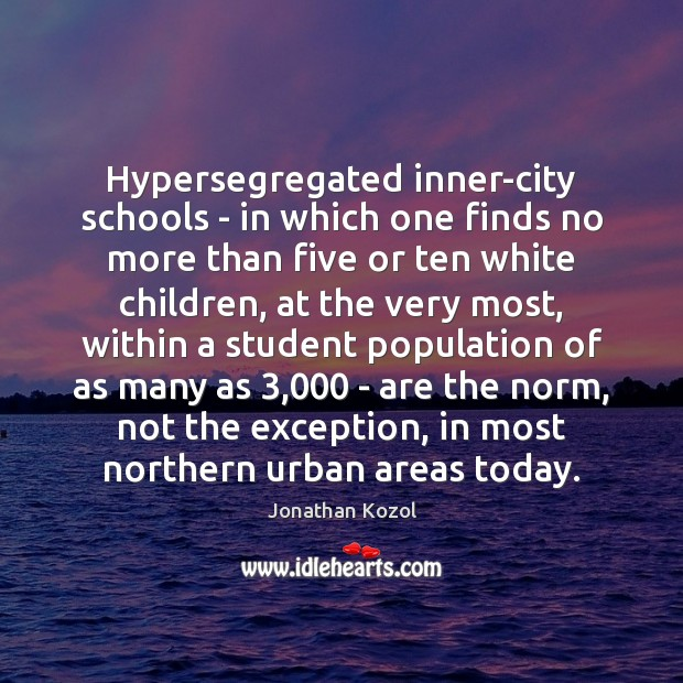 Hypersegregated inner-city schools – in which one finds no more than five Image