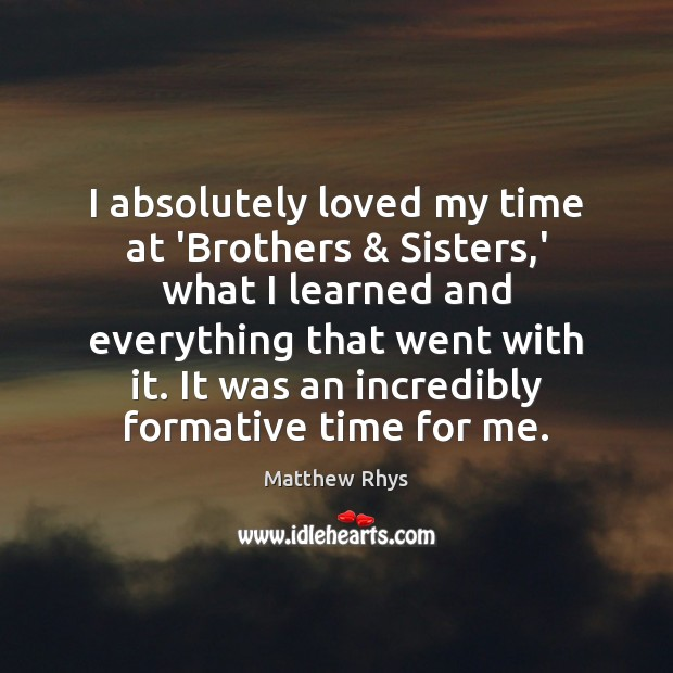 I absolutely loved my time at 'Brothers & Sisters,' what I learned Image
