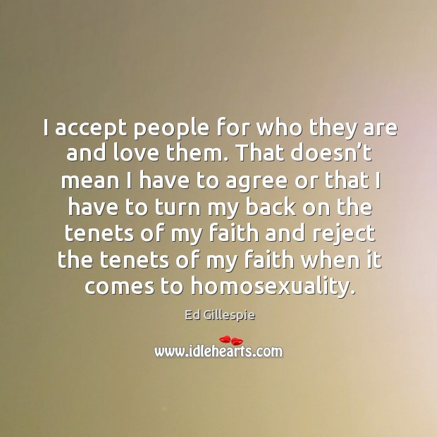 I accept people for who they are and love them. Image