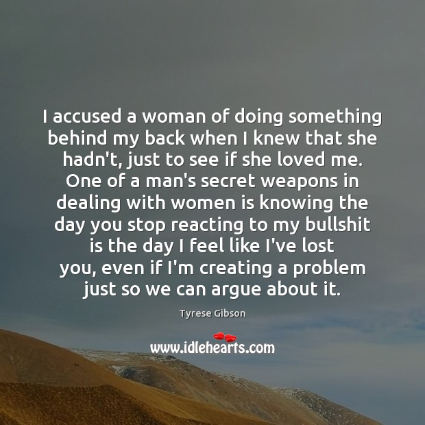 Image, I accused a woman of doing something behind my back when I