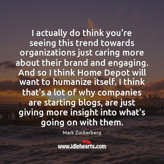 Image, I actually do think you're seeing this trend towards organizations just caring