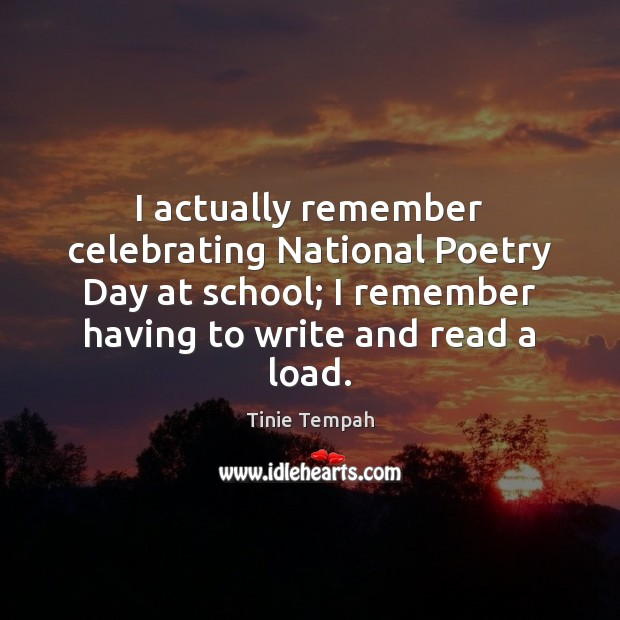 Image, I actually remember celebrating National Poetry Day at school; I remember having