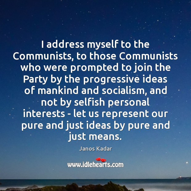 I address myself to the Communists, to those Communists who were prompted Image