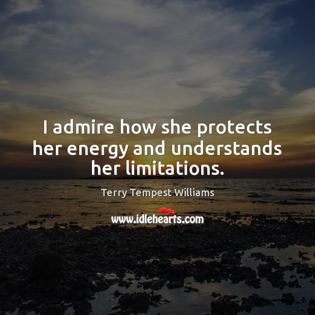 I admire how she protects her energy and understands her limitations. Image