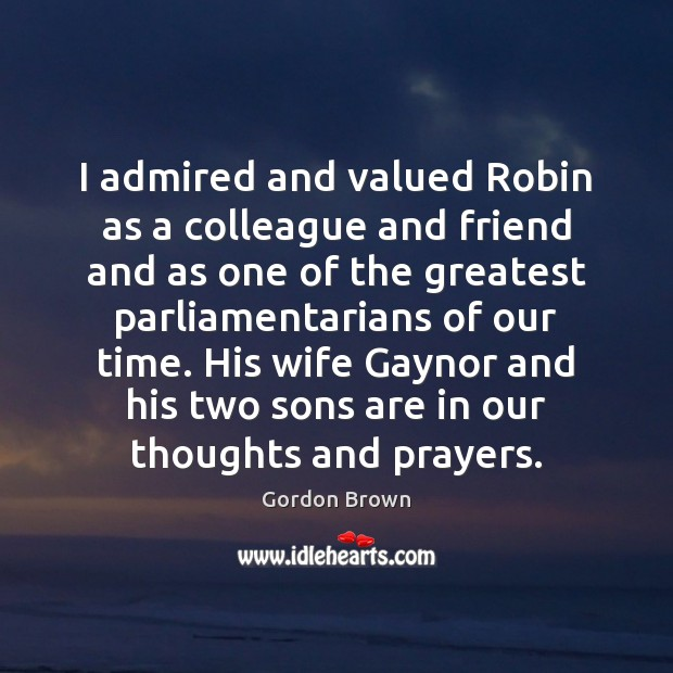 Image, I admired and valued Robin as a colleague and friend and as