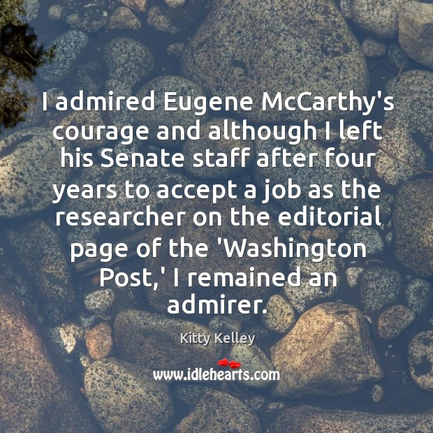 I admired Eugene McCarthy's courage and although I left his Senate staff Image