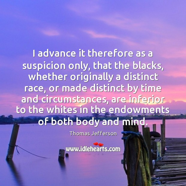 Image, I advance it therefore as a suspicion only, that the blacks, whether