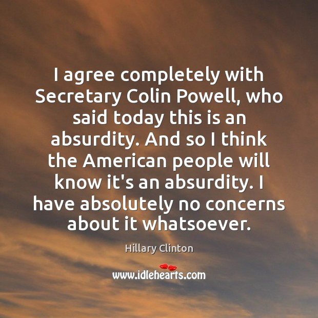 I agree completely with Secretary Colin Powell, who said today this is Image