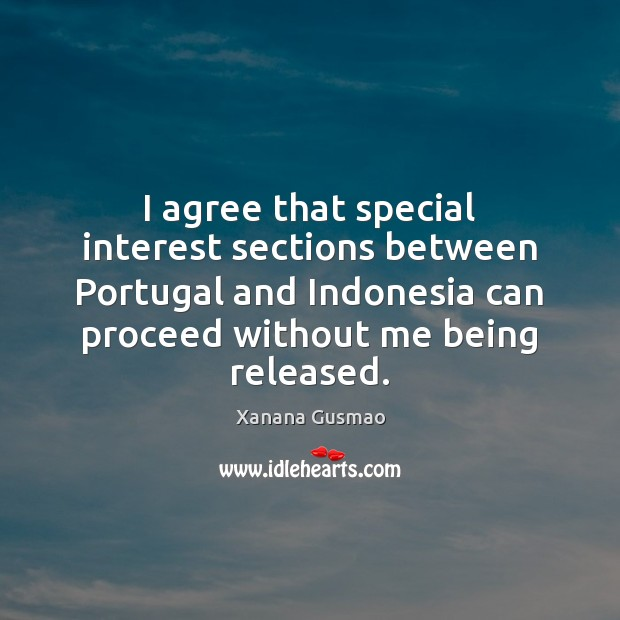 I agree that special interest sections between Portugal and Indonesia can proceed Agree Quotes Image