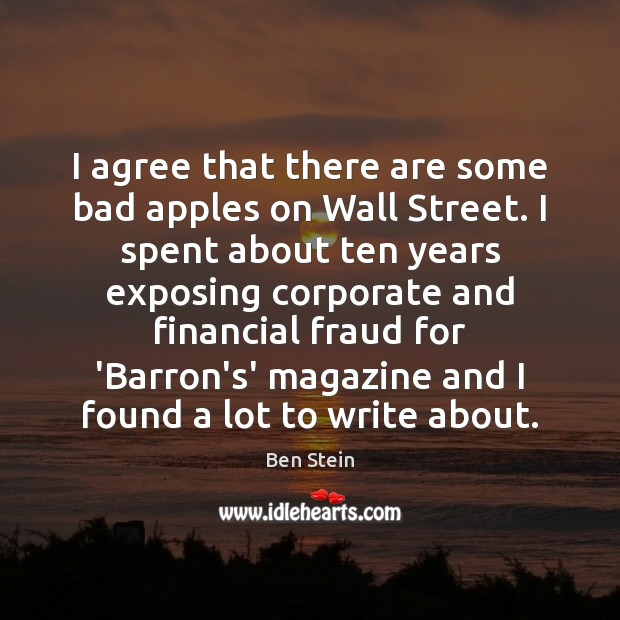 Image, I agree that there are some bad apples on Wall Street. I