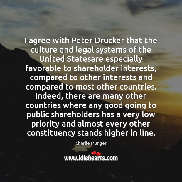 I agree with Peter Drucker that the culture and legal systems of Image