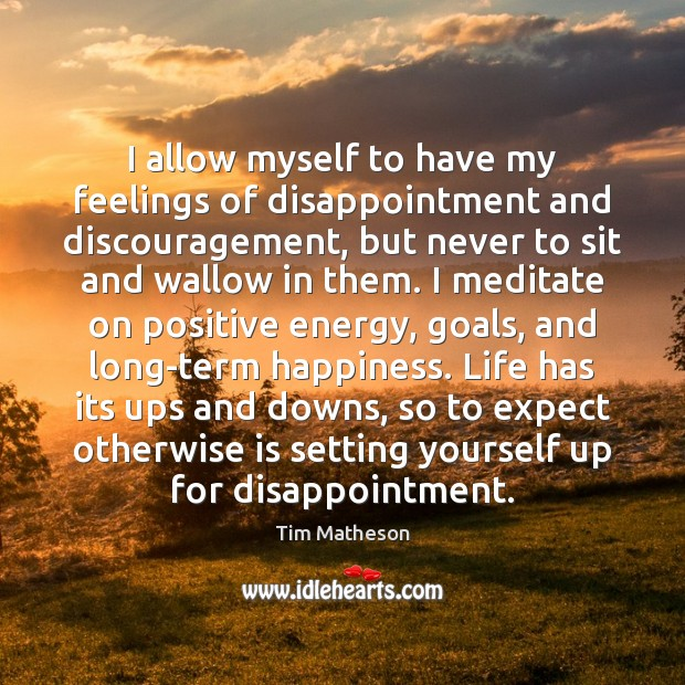 I allow myself to have my feelings of disappointment and discouragement, but Image