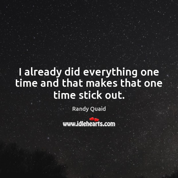 I already did everything one time and that makes that one time stick out. Image