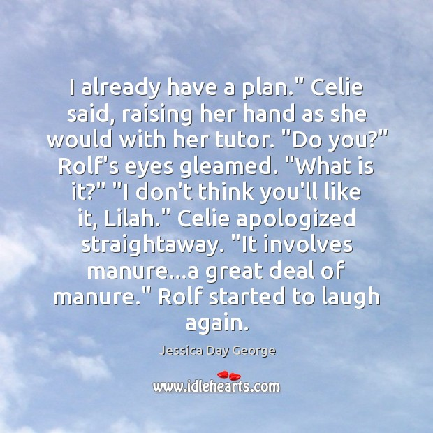"Image, I already have a plan."" Celie said, raising her hand as she"
