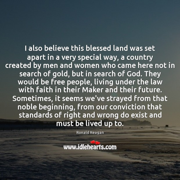 Image, I also believe this blessed land was set apart in a very