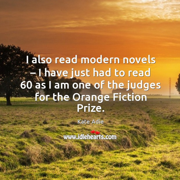 Image, I also read modern novels – I have just had to read 60 as I am one of the judges