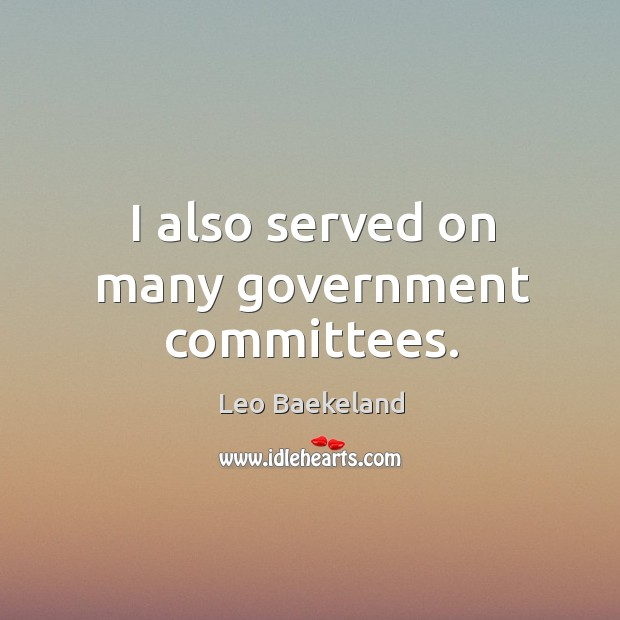 I also served on many government committees. Image