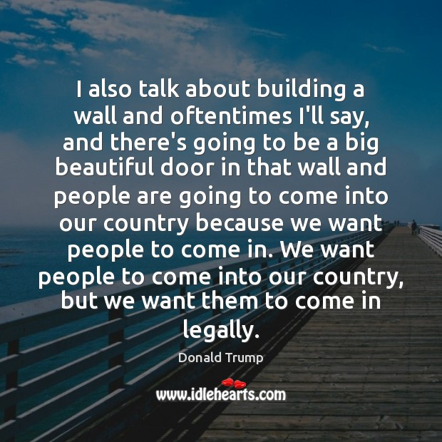 I also talk about building a wall and oftentimes I'll say, and Image