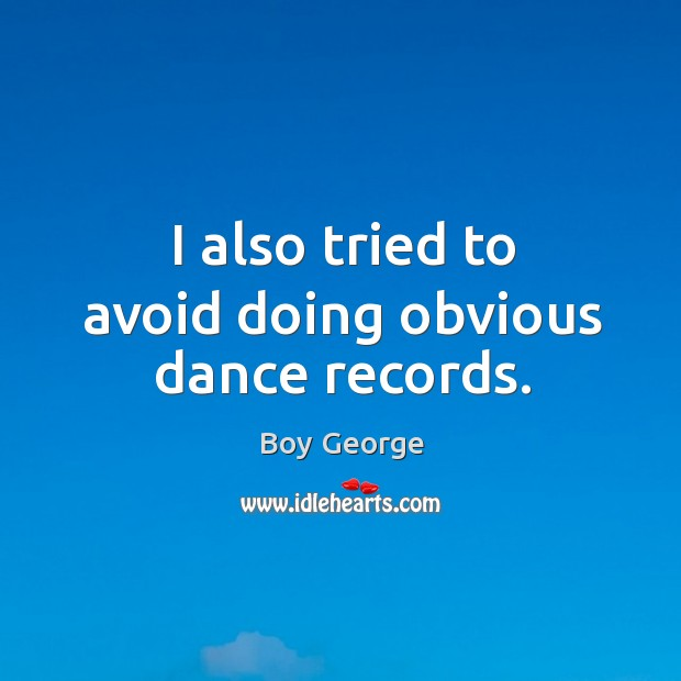 I also tried to avoid doing obvious dance records. Image