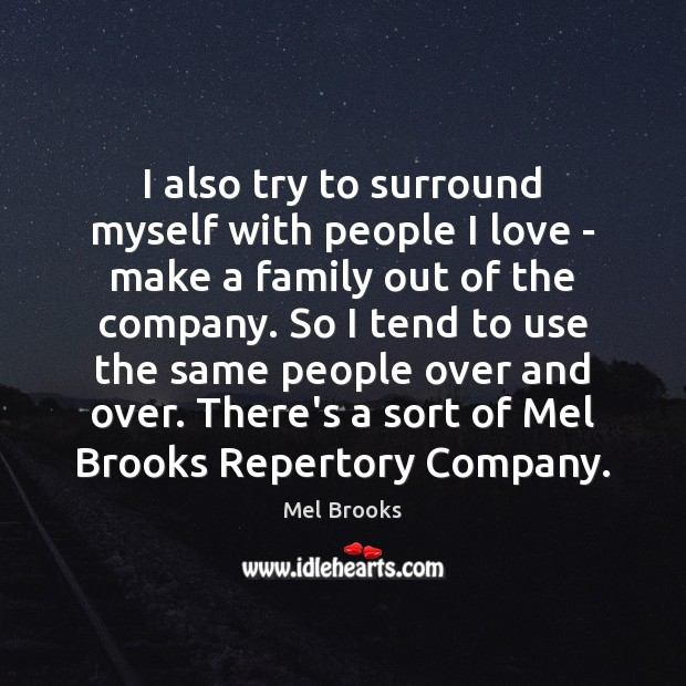 I also try to surround myself with people I love – make Image