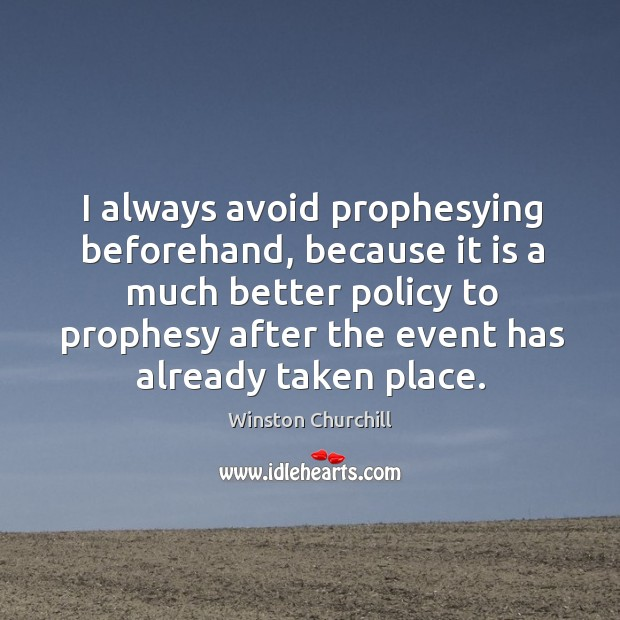 I always avoid prophesying beforehand, because it is a much better Image