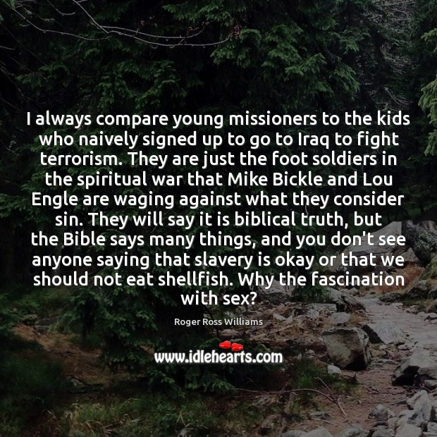I always compare young missioners to the kids who naively signed up Compare Quotes Image