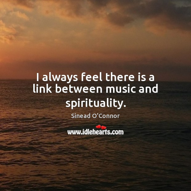 I always feel there is a link between music and spirituality. Image