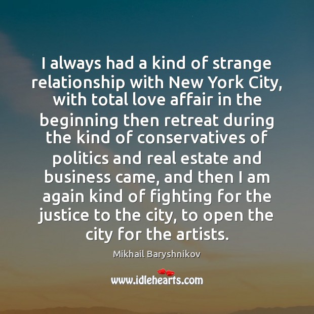 I always had a kind of strange relationship with New York City, Real Estate Quotes Image