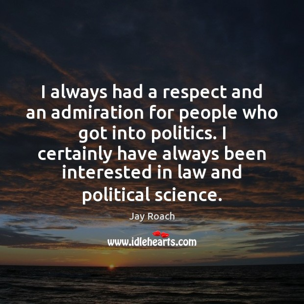 I always had a respect and an admiration for people who got Image