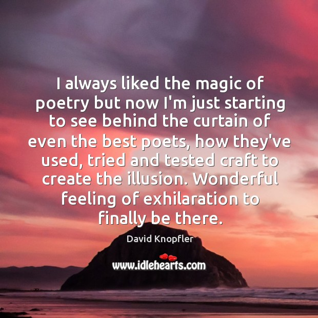 Image, I always liked the magic of poetry but now I'm just starting