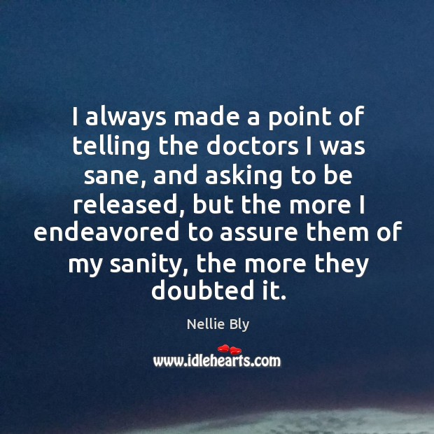 I always made a point of telling the doctors I was sane Image
