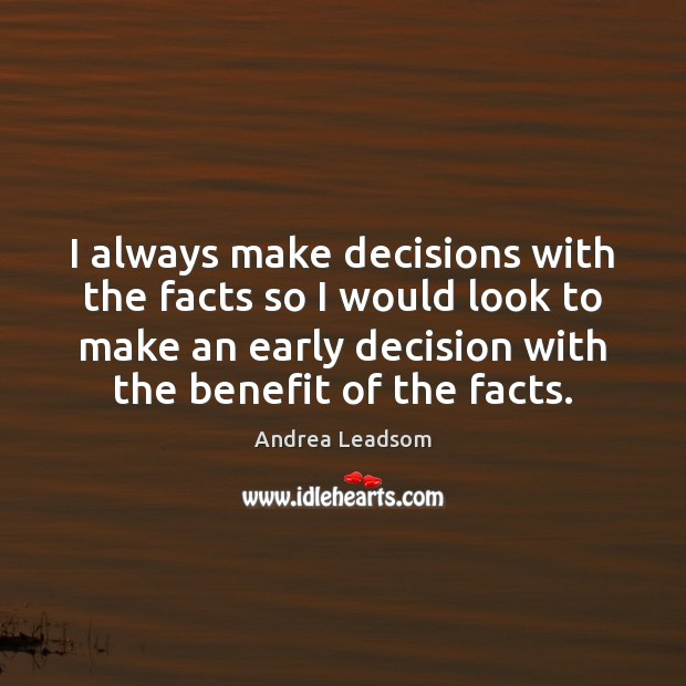 Image, I always make decisions with the facts so I would look to