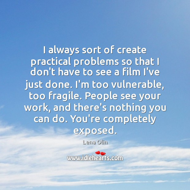 I always sort of create practical problems so that I don't have Image