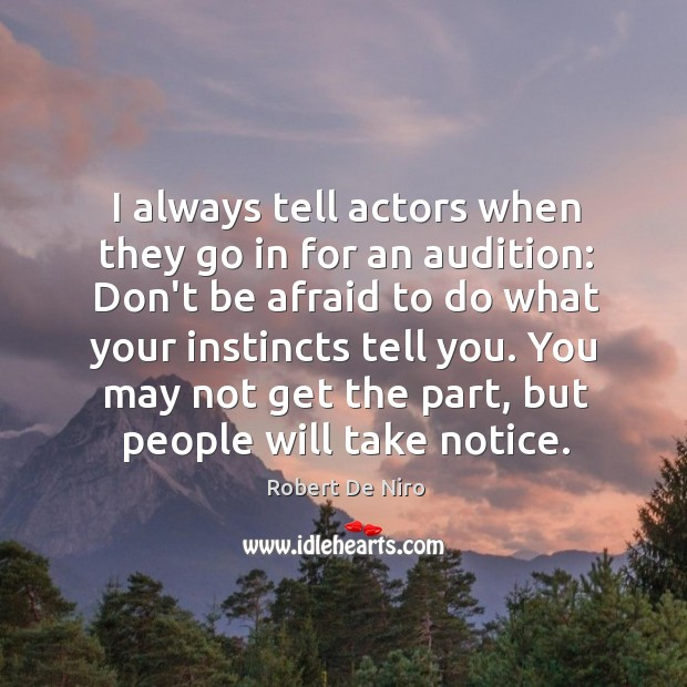 I always tell actors when they go in for an audition: Don't Image