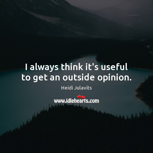 I always think it's useful to get an outside opinion. Image