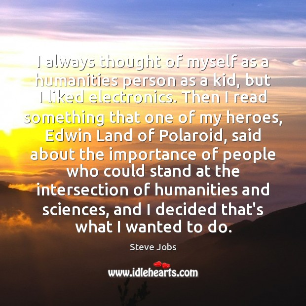 I always thought of myself as a humanities person as a kid, Image