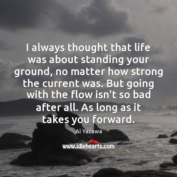 I Always Thought That Life Was About Standing Your Ground No Matter