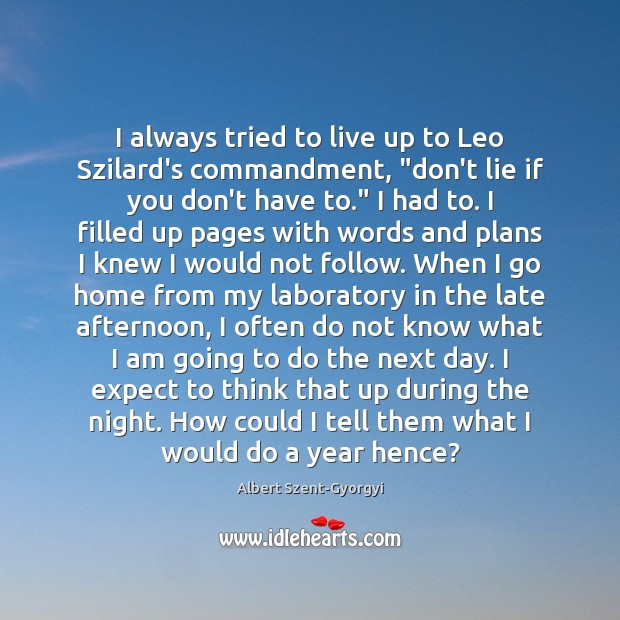 "I always tried to live up to Leo Szilard's commandment, ""don't lie Image"
