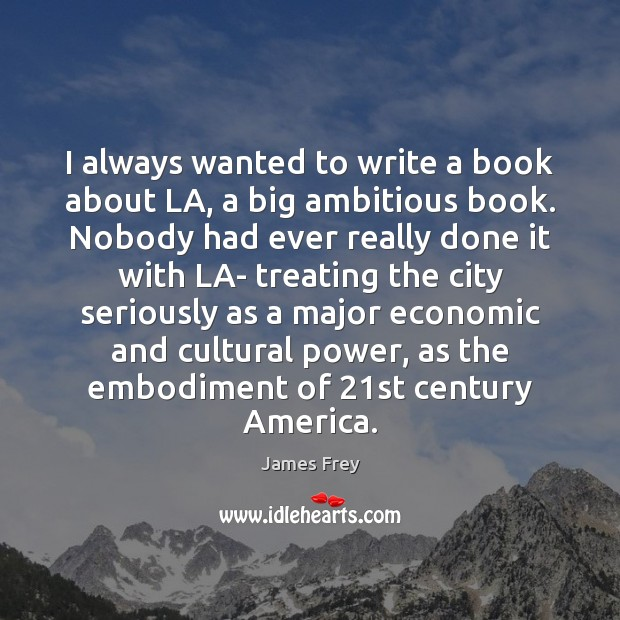 I always wanted to write a book about LA, a big ambitious Image