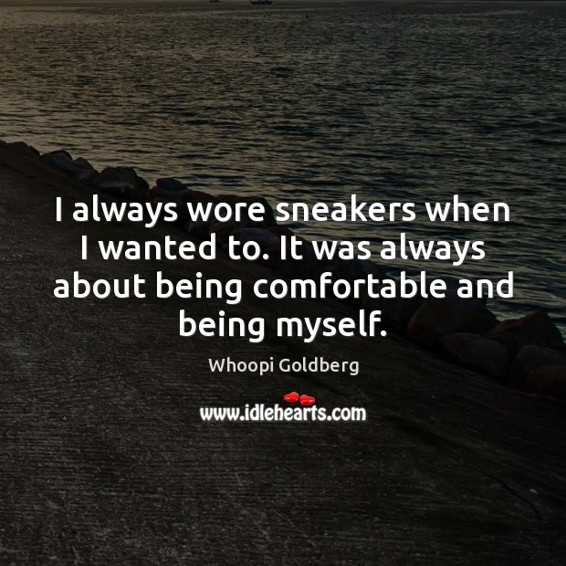 I always wore sneakers when I wanted to. It was always about Image
