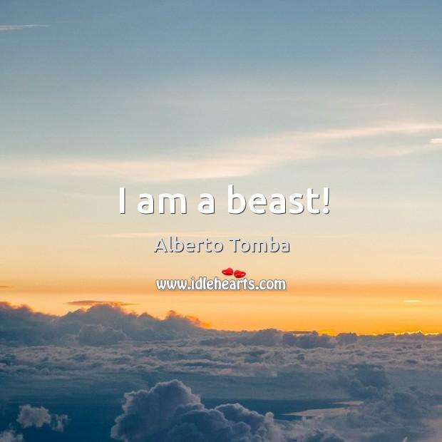 Image, I am a beast!