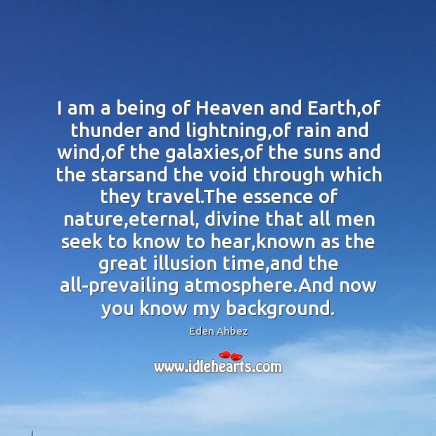 I am a being of Heaven and Earth,of thunder and lightning, Image