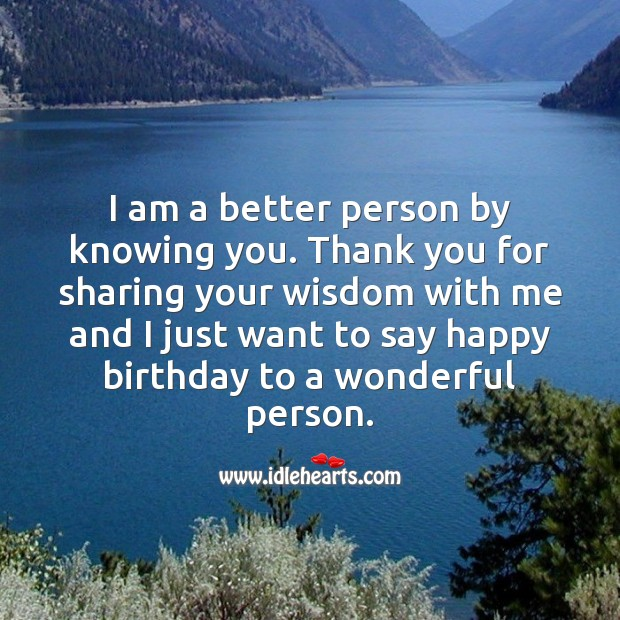 I am a better person by knowing you. Thank you for sharing your wisdom. Thank You Quotes Image