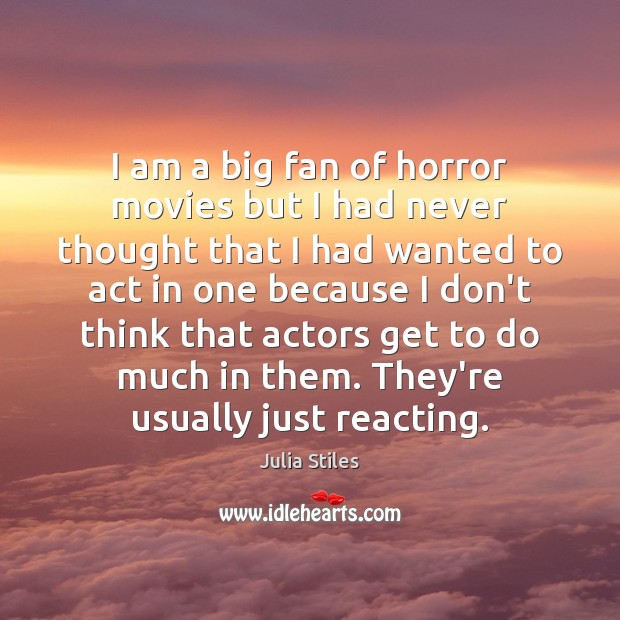 Image, I am a big fan of horror movies but I had never